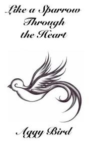 Like A Sparrow Through the Heart