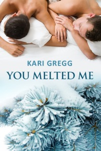 You Melted Me