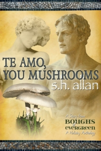 Te Amo, You Mushrooms