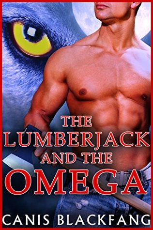 The Lumberjack and the Omega