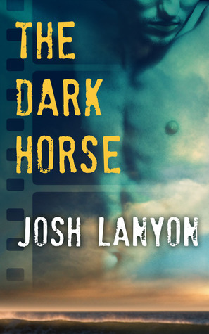 The Dark Horse by Josh Lanyon