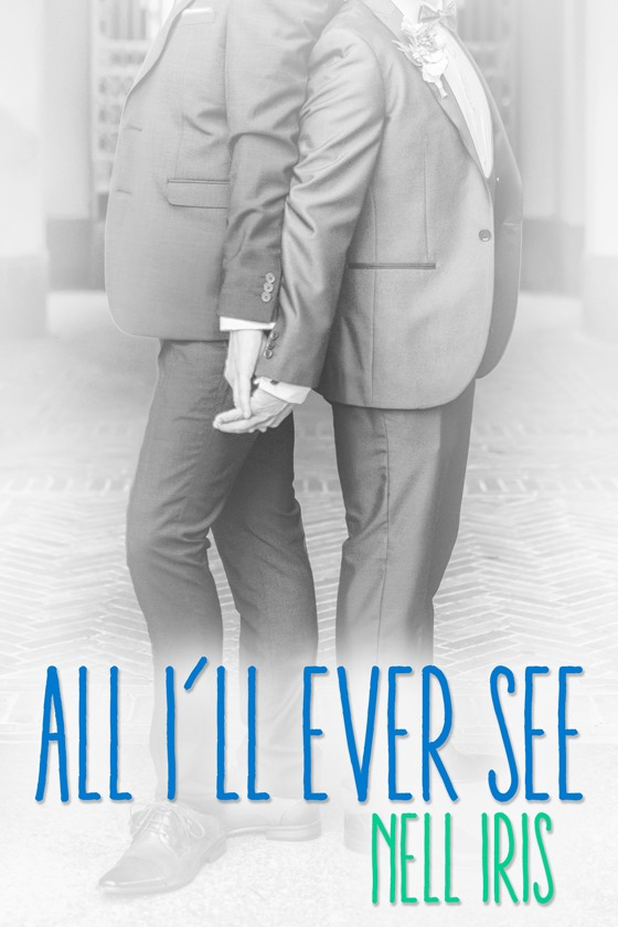 All I'll Ever See by Nell Iris